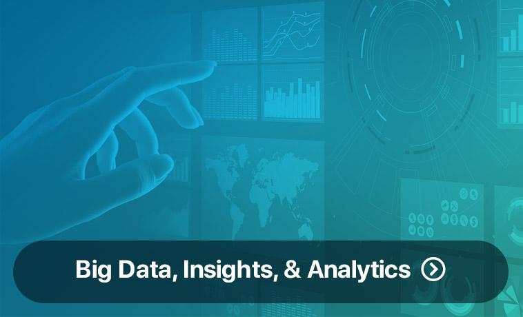 Big Data, Insights, & Analytics